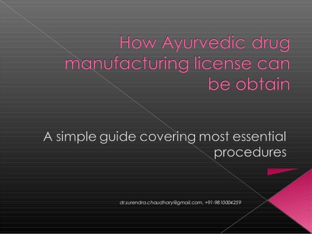 How can I  get Ayurvedic drug manufacturing license?