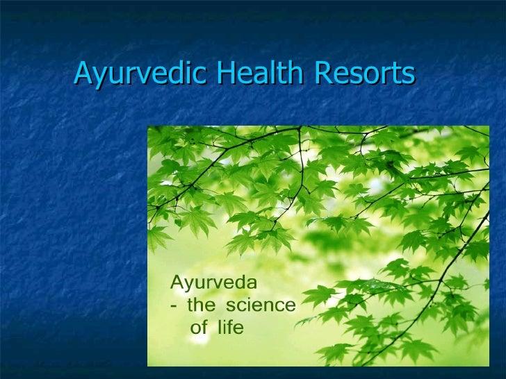 Ayurvedic Health Resorts