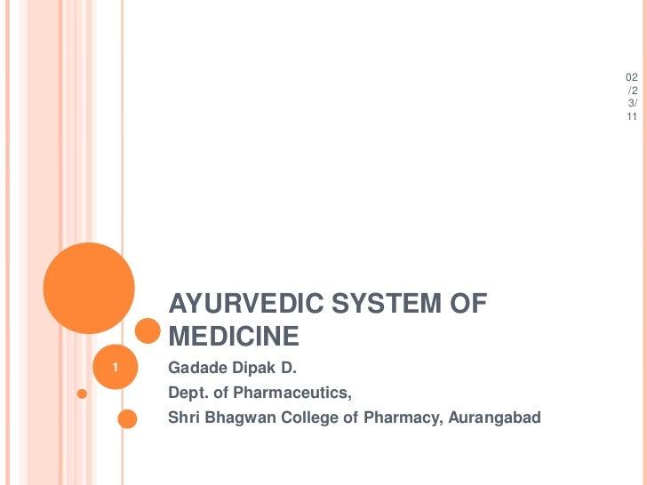Ayurvedic system of medicine