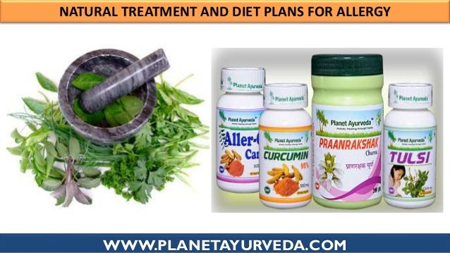 WWW.PLANETAYURVEDA.COM NATURAL TREATMENT AND DIET PLANS FOR ALLERGY