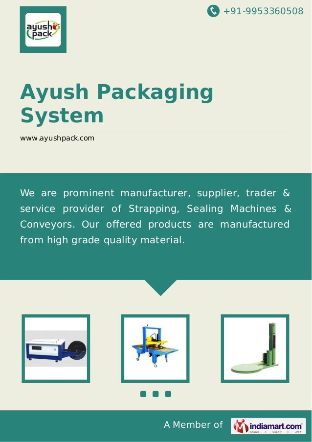 +91-9953360508  Ayush Packaging System www.ayushpack.com  We are prominent manufacturer, supplier, trader & service provid...