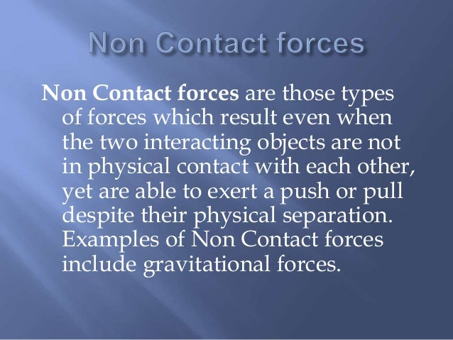 Non Contact Forces Are Those