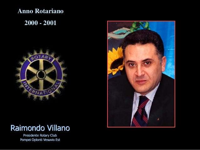 Raimondo Villano Presidente Rotary Club Pompei Oplonti Vesuvio Est Anno Rotariano 2000 - 2001