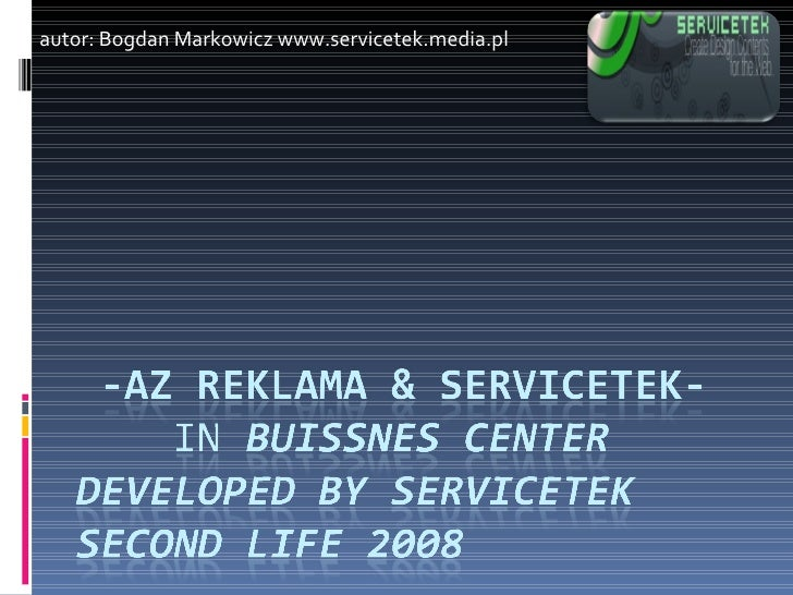 AZ Reklama & Servicetek ( Departament Kreatywności ) In Buissnes Center Developed By Servicetek 2008