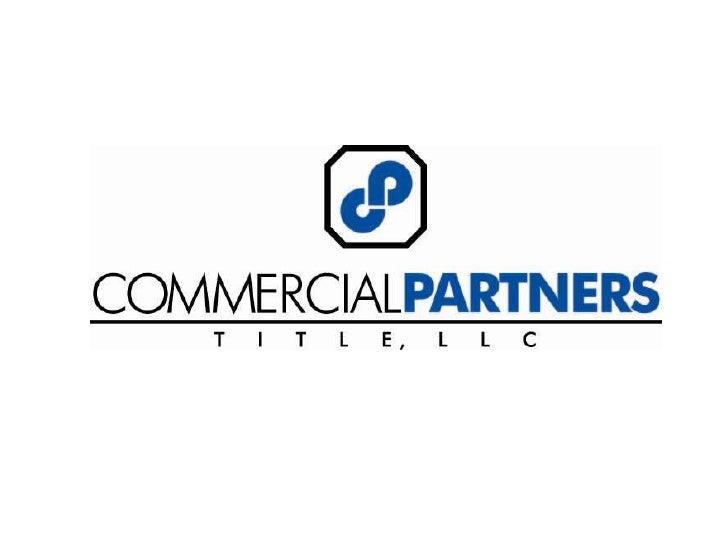 COMMERCIAL PARTNERS      T I T L E, L L C                             Market Update                         Title Insurance