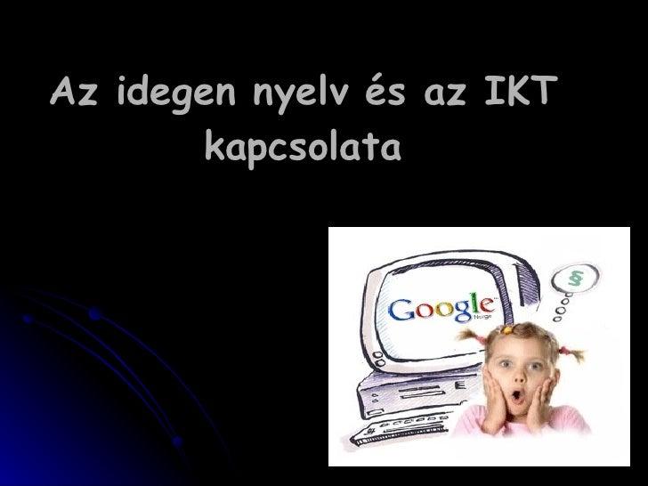 Az idegen nyelv és az IKT kapcsolata