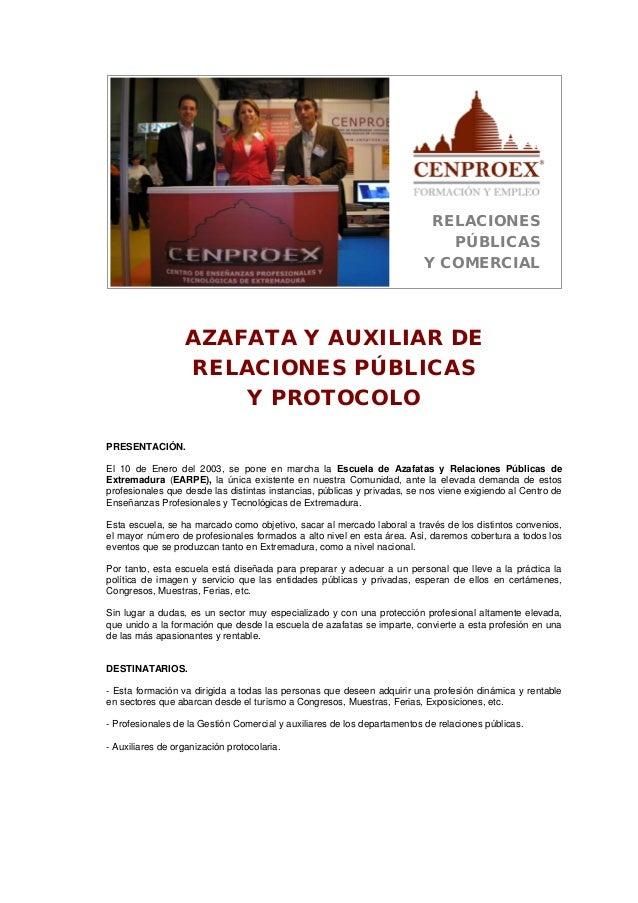 RELACIONES PÚBLICAS Y COMERCIAL AZAFATA Y AUXILIAR DE RELACIONES PÚBLICAS Y PROTOCOLO PRESENTACIÓN. El 10 de Enero del 200...