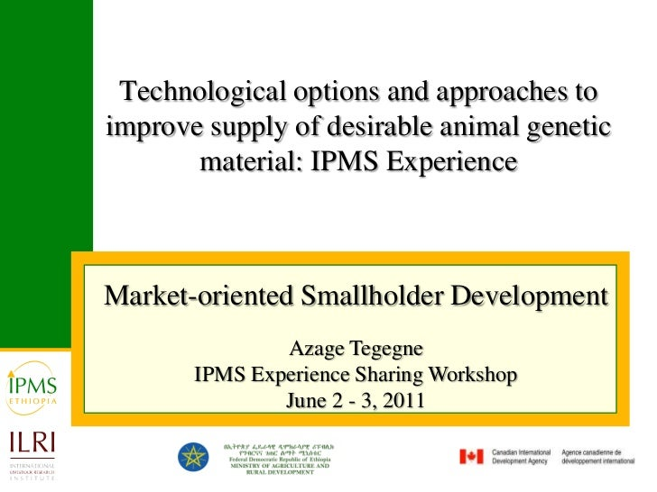 Technological options and approaches to improve supply of desirable animal genetic material: IPMS Experience<br />Market-o...