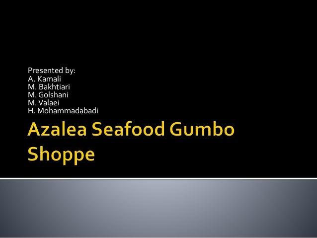 Azalea Seafood Gumbo Shoppe – Case Analysis