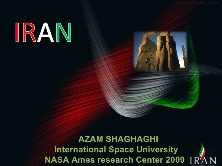 AZAM SHAGHAGHI International Space University NASA Ames research Center 2009