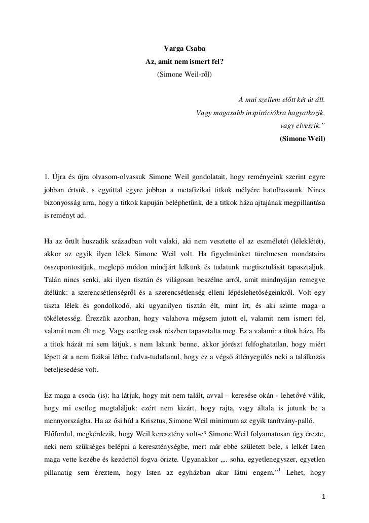 Varga Csaba                                 Az, amit nem ismert fel?                                     (Simone Weil-r l)...