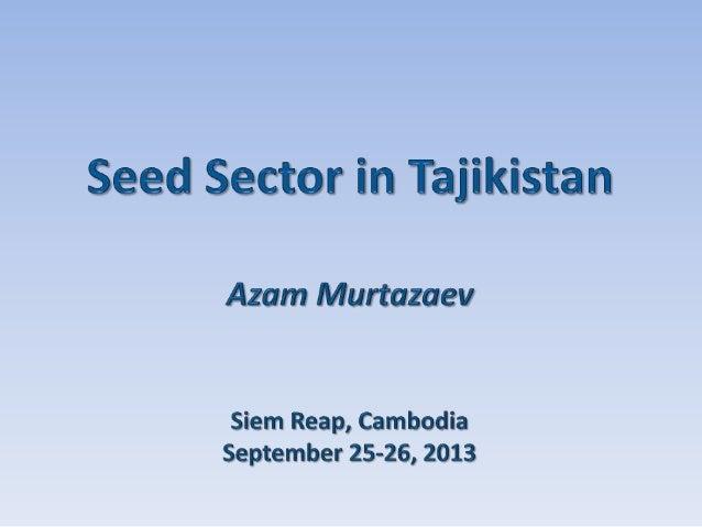 The seed sector in Tajikistan- Azam Murtazaev