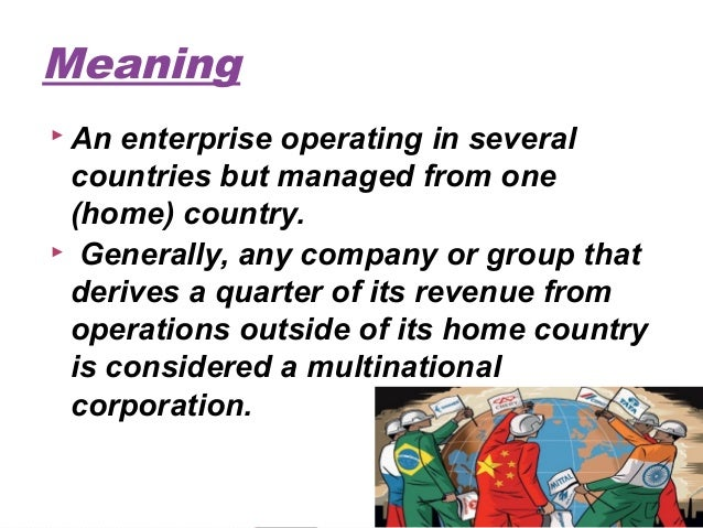 multinational corporation and country nationals Multinational organisations a multinational organisation is a company which has its headquarters in one country but has assembly or production facilities in other countries coca cola, nike and bp are examples of multinationals there are some reasons why companies wish to become multinationals: to increase market.