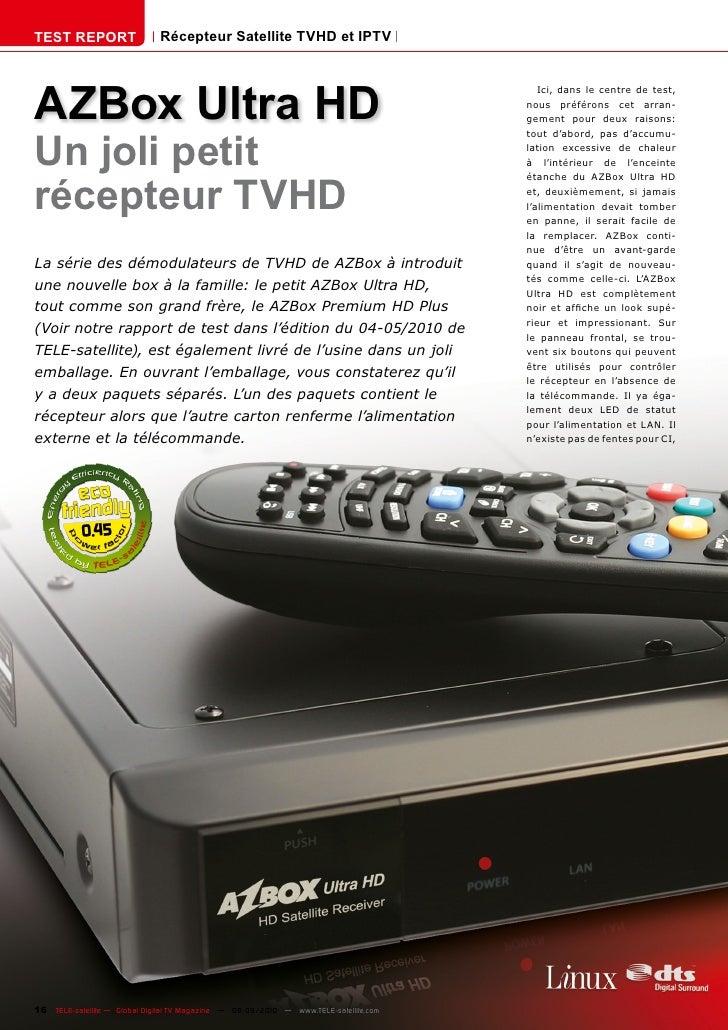 TEST REPORT                   Récepteur Satellite TVHD et IPTV     AZBox Ultra HD                                         ...