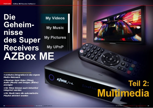 FEATURE                AZBox ME Receiver SoftwareDieGeheim-nissedes SuperReceiversAZBox ME•einfache Integration in das ei...