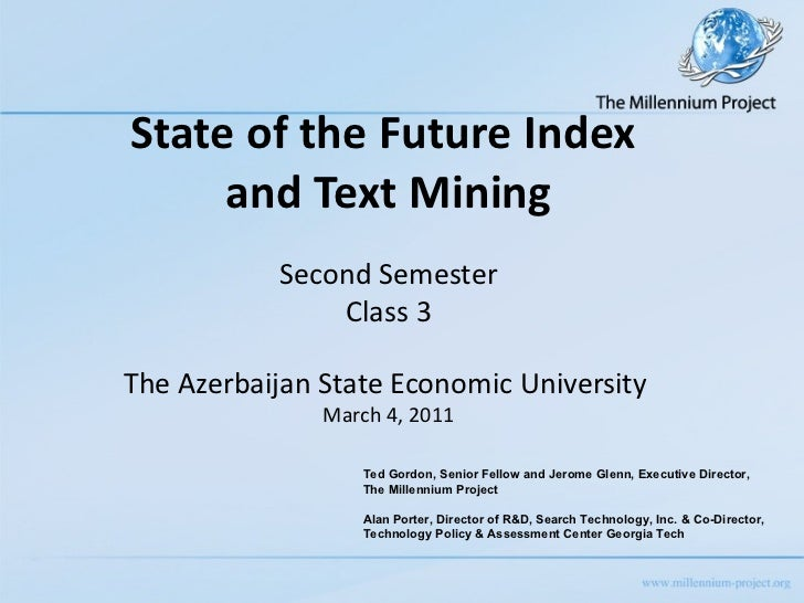 State of the Future Index  and Text Mining   Second Semester Class 3 The Azerbaijan State Economic University  March 4, 20...