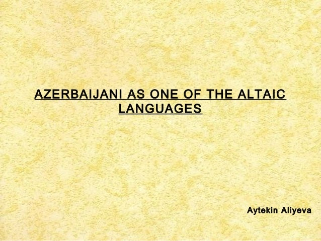 Azerbaijani as one of the altaic languages
