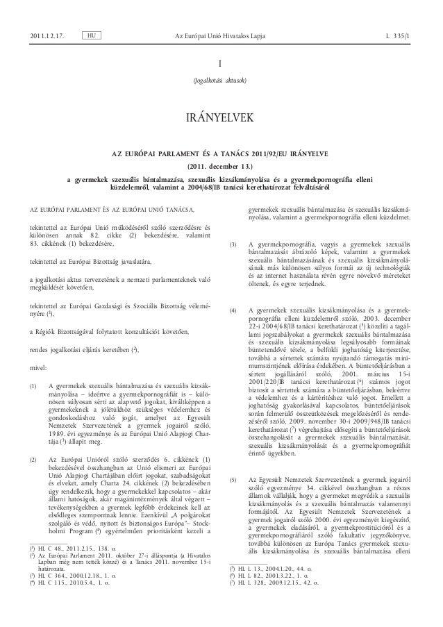 2011.12.17.  HU  Az Európai Unió Hivatalos Lapja  L 335/1  I (Jogalkotási aktusok)  IRÁNYELVEK AZ EURÓPAI PARLAMENT ÉS A T...