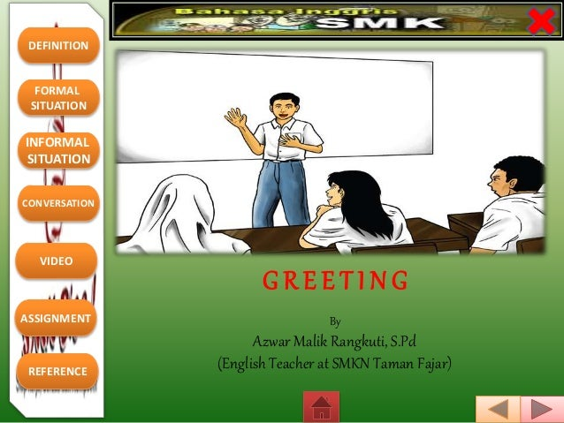 dialogue greeting formal Reading short dialogues: greetings and introduction (formal and informal) b  inggris kelas 7 [ktsp] / interaction contoh soal read the dialogue to answer.