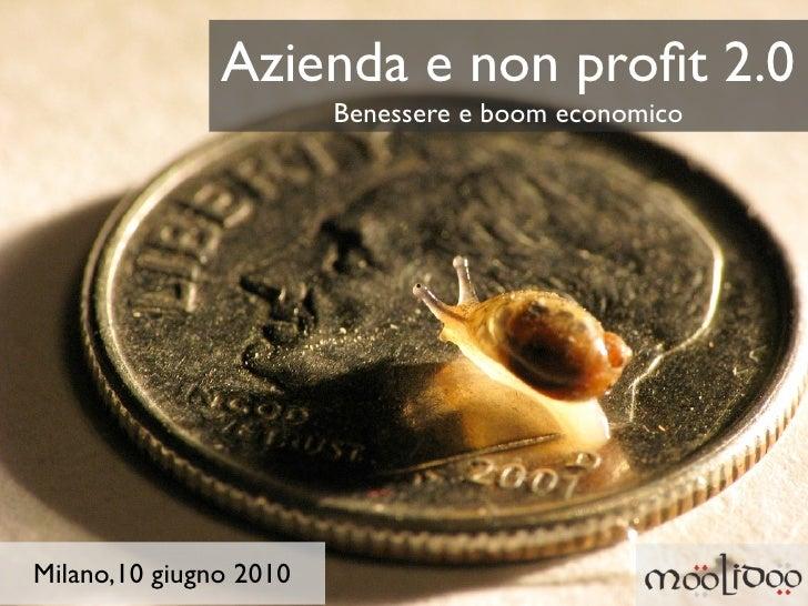 Azienda e non profit 2.0                         Benessere e boom economico     Milano,10 giugno 2010