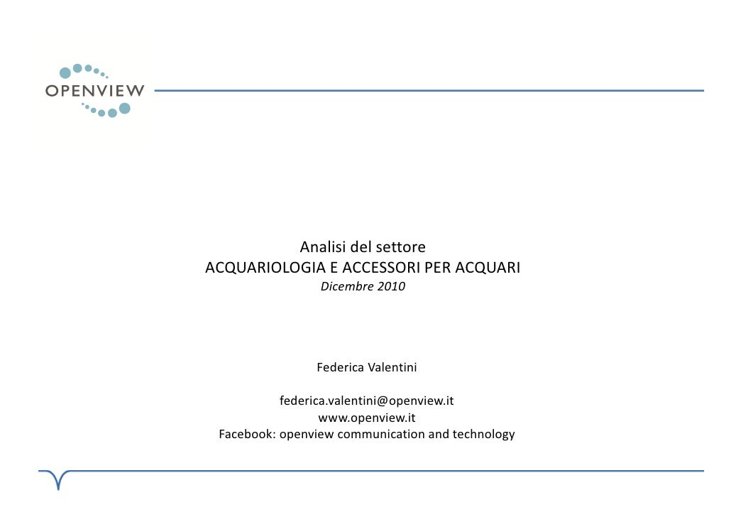 Analisi del settoreACQUARIOLOGIA E ACCESSORI PER ACQUARI                 Dicembre 2010                Federica Valentini  ...