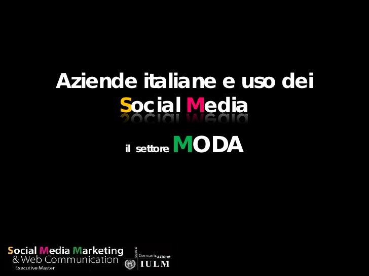 Aziende italiane e uso dei       Social Media        il settore   MODA