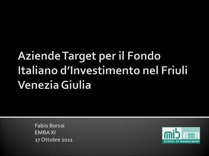 Aziende Target Per Il Fondo Italiano D'Investimento Nel Fvg