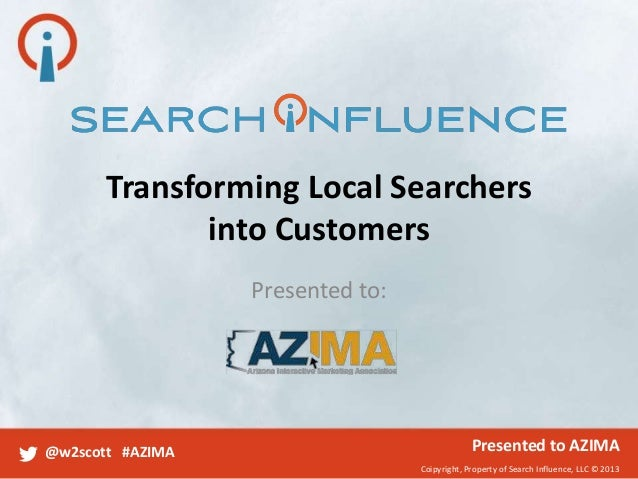 Transforming Local Searchers into Customers - Will Scott - AZIMA