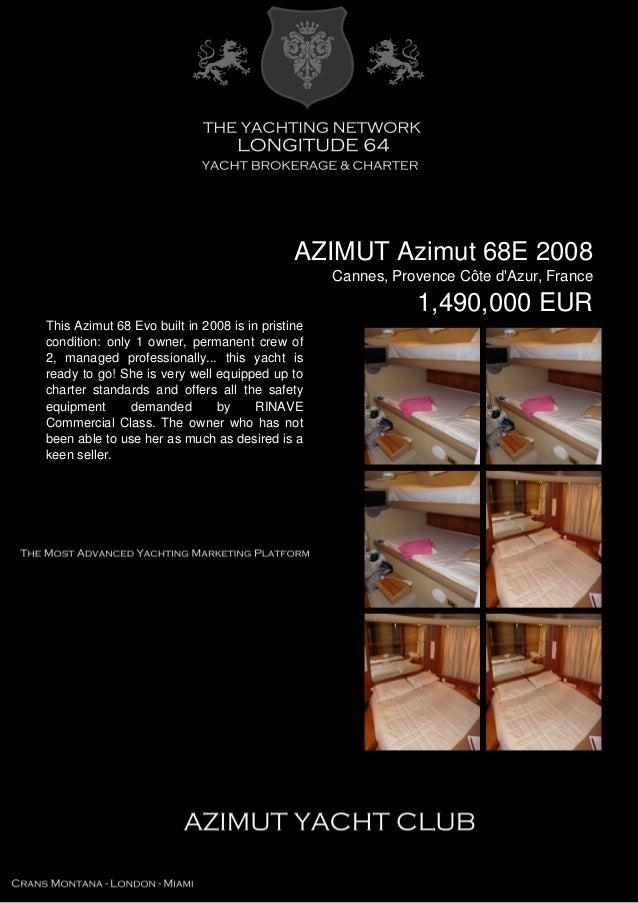 AZIMUT Azimut 68E 2008 Cannes, Provence Côte d'Azur, France 1,490,000 EUR This Azimut 68 Evo built in 2008 is in pristine ...