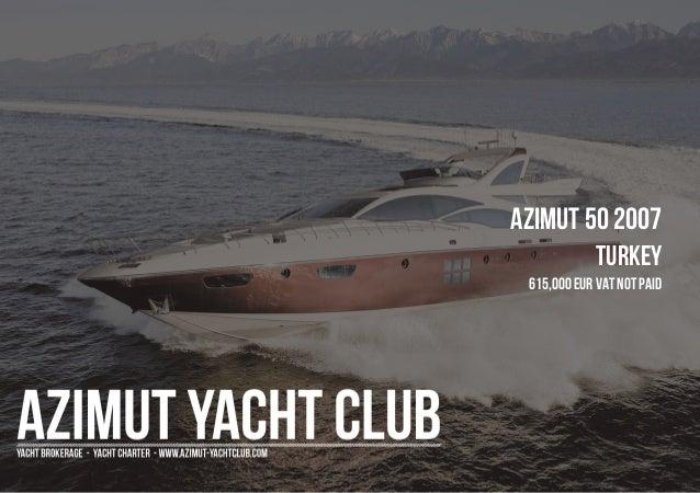 AZIMUT 50 2007 Turkey 615,000 EUR Vat Not Paid