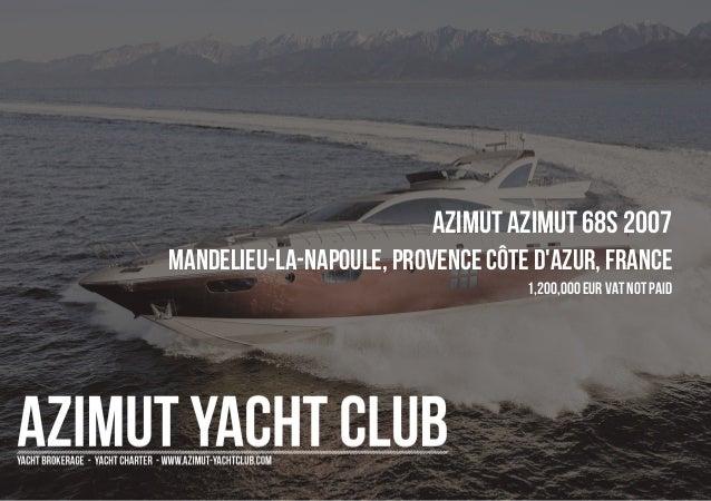 AZIMUT Azimut 68S 2007 Mandelieu-La-Napoule, Provence Côte d'Azur, France 1,200,000 EUR Vat Not Paid