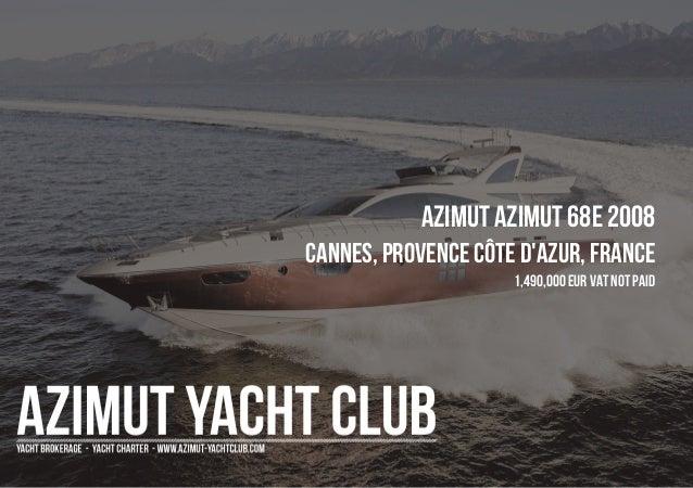AZIMUT Azimut 68E 2008 Cannes, Provence Côte d'Azur, France 1,490,000 EUR Vat Not Paid