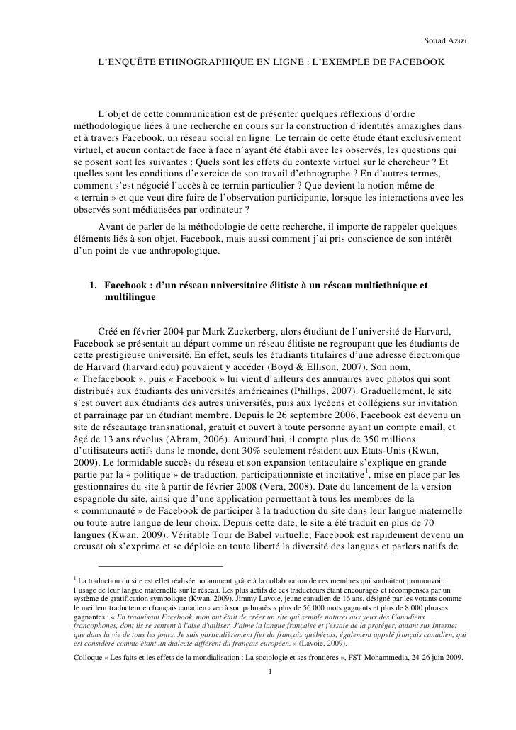 Souad Azizi        L'ENQUÊTE ETHNOGRAPHIQUE EN LIGNE : L'EXEMPLE DE FACEBOOK       L'objet de cette communication est de p...