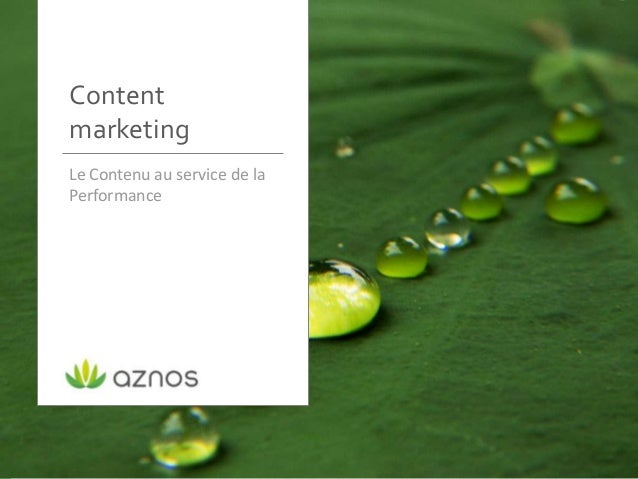 ContentmarketingLe Contenu au service de laPerformance