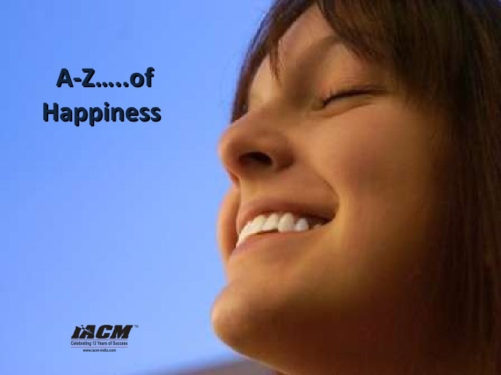 A-Z…..of Happiness