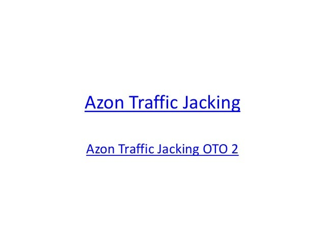 Azon Traffic JackingAzon Traffic Jacking OTO 2