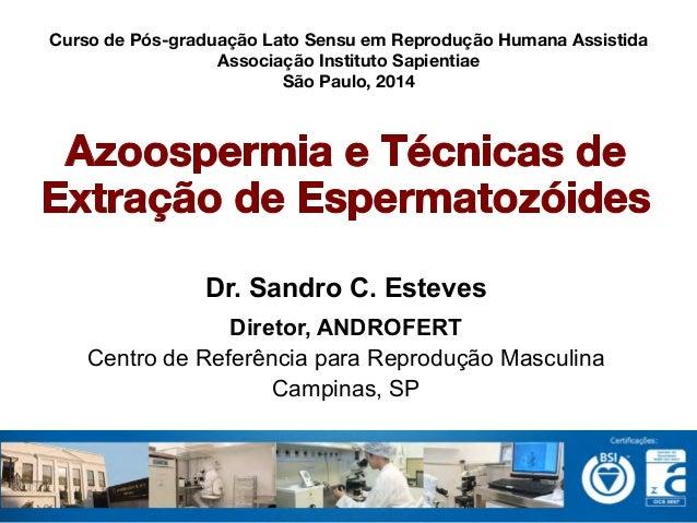 Curso de Pós-graduação Lato Sensu em Reprodução Humana Assistida  Associação Instituto Sapientiae  São Paulo, 2014  Dr. Sa...