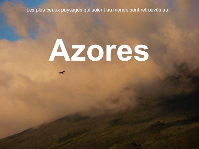 Azores Les plus beaux paysages qui soient au monde sont retrouvés au: