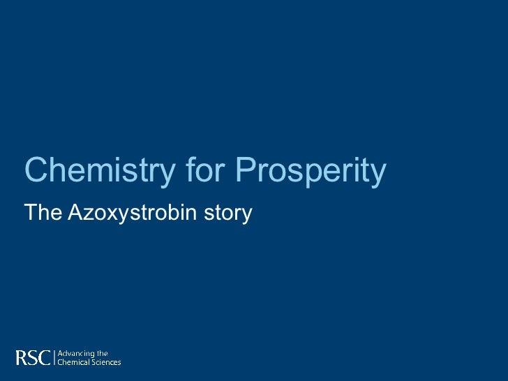 Chemistry for ProsperityThe Azoxystrobin story