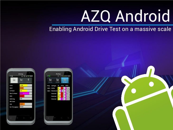 AZQ AndroidEnabling Android Drive Test on a massive scale