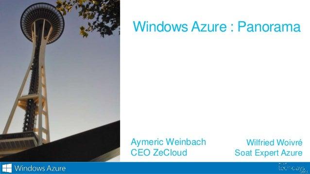 Windows Azure : PanoramaWilfried WoivréSoat Expert AzureAymeric WeinbachCEO ZeCloud