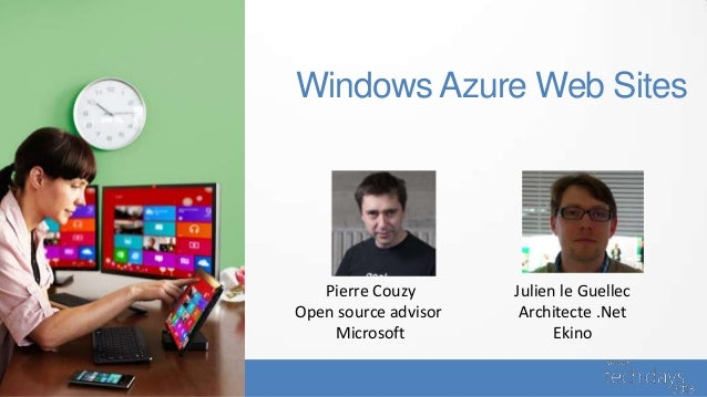 Windows Azure Web SitesPierre CouzyOpen source advisorMicrosoftJulien le GuellecArchitecte .NetEkino