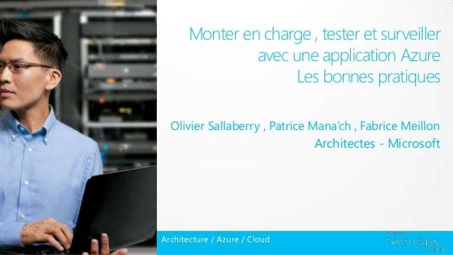 Monter en charge, tester et surveiller avec une application Windows Azure : les bonnes pratiques