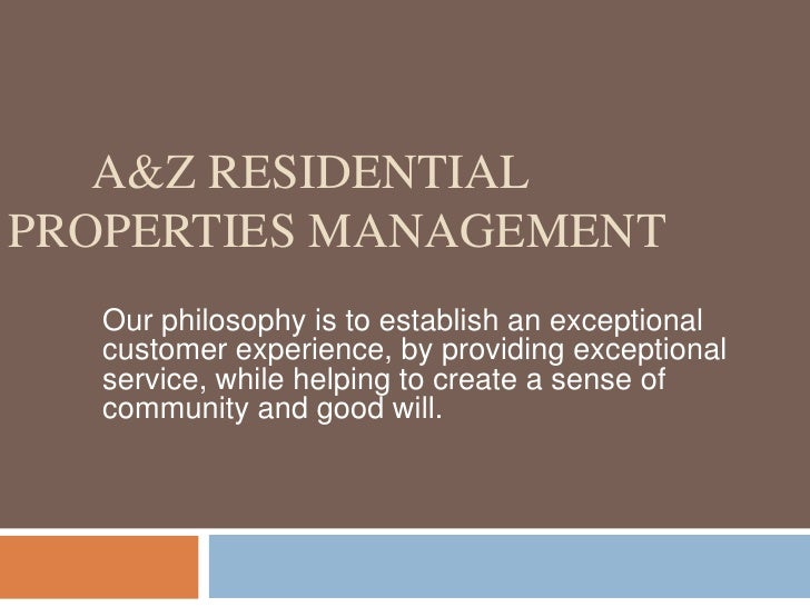A&Z residential Properties MANAGEMENT<br />Our philosophy is to establish an exceptional customer experience, by pr...