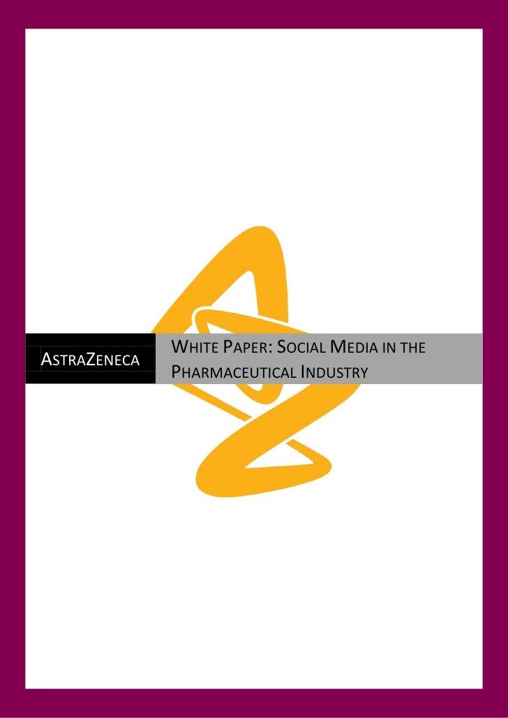 WHITE PAPER: SOCIAL MEDIA IN THEASTRAZENECA              PHARMACEUTICAL INDUSTRY