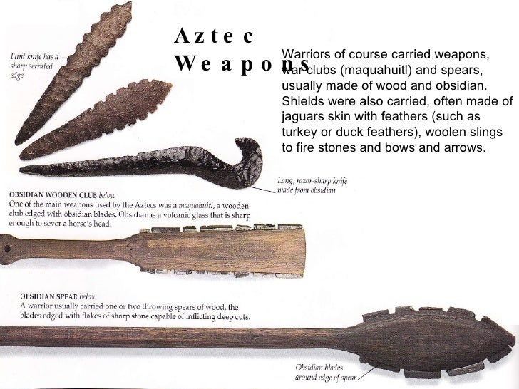 warriors of course carried weapons war clubs maquahuitl and spears