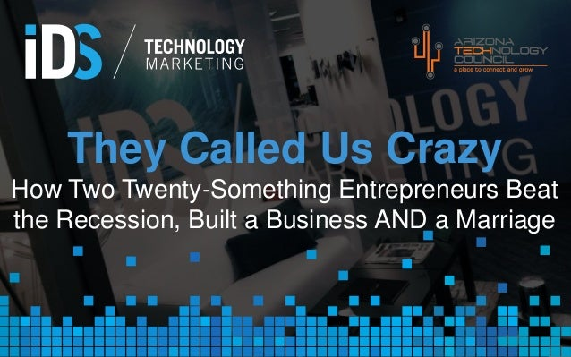 They Called Us Crazy How Two Twenty-Something Entrepreneurs Beat the Recession, Built a Business AND a Marriage  IDSTM.com
