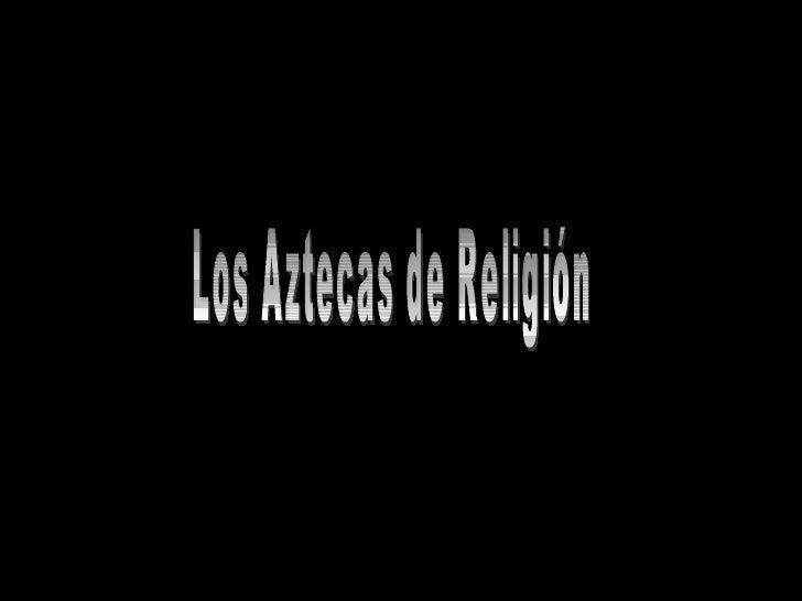 Los Aztecas de Religión