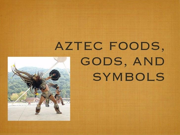 Aztec Food, Gods, and Symbols
