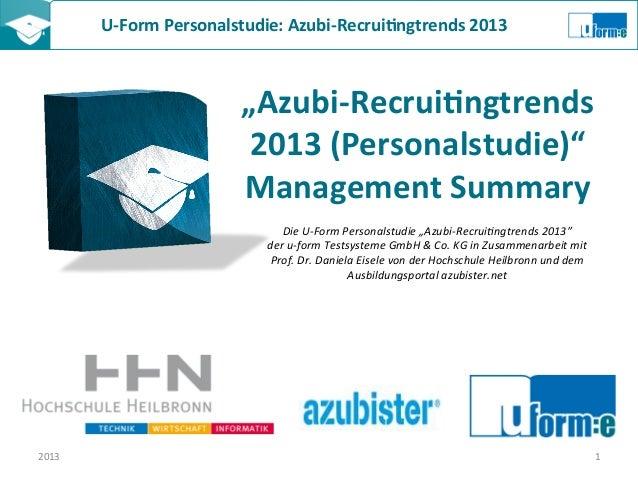 """U-‐Form Personalstudie: Azubi-‐Recrui8ngtrends 2013  """"Azubi-‐Recrui8ngtrends 2013 (Personalstudie)"""" Man..."""